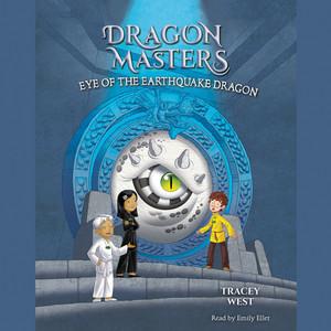 Eye of the Earthquake Dragon - Dragon Masters, Book 13 (Unabridged)