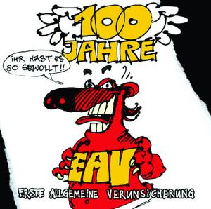 100 Jahre EAV ...ihr habt es so gewollt - EAV