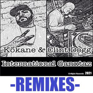 International Ganxtaz (Remixes)