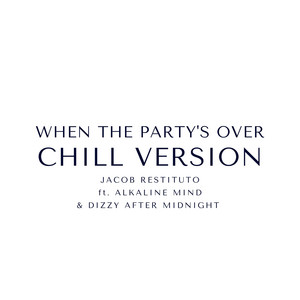 When The Party's Over - Chill Version