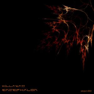 Encephalon - Killawatt