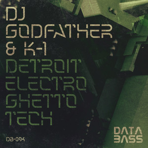 DJ Godfather, K-1 – Detroit Electro Ghetto Tech (Studio Acapella)