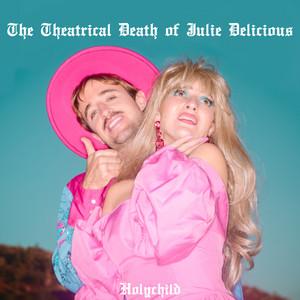 The Theatrical Death of Julie Delicious