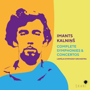 Imants Kalninš: Complete Symphonies & Concertos