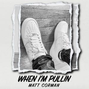 When I'm Pullin'