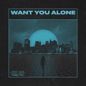 Want You Alone