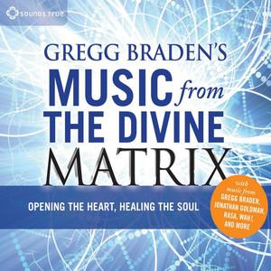 Gregg Braden's Music From The Divine Matrix Audiobook