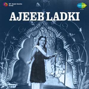 Ajeeb Ladki (Original Motion Picture Soundtrack) album