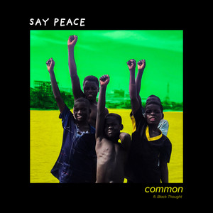 Say Peace [Feat. Black Thought]