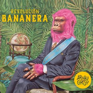 Revolución Bananera - Arnau Griso