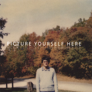 Picture Yourself Here album