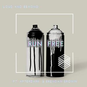Run Free (Loud and Beyond)