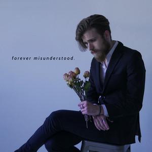 Forever Misunderstood