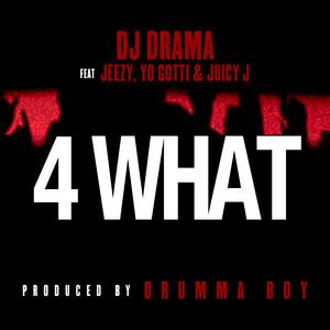 4 What feat. Jeezy, Yo Gotti & Juicy J