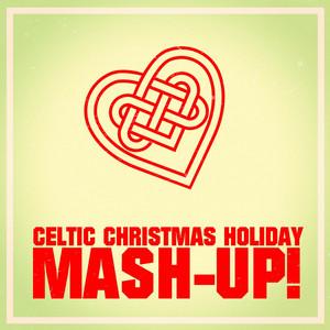 Celtic Christmas Holiday Mash-up! album