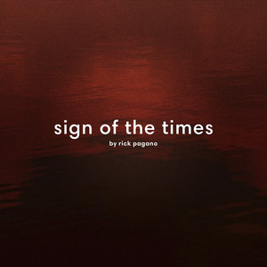 Sign of the Times by Rick Pagano