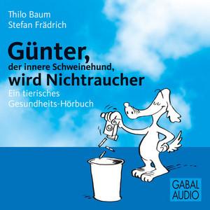 Günter, der innere Schweinehund, wird Nichtraucher (Ein tierisches Gesundheits-Hörbuch) Audiobook