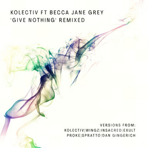Give Nothing' Remixed (Wingz Remix)