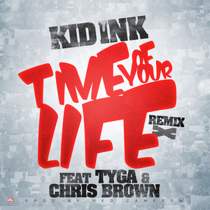 Time Of Your Life (Remix) [feat. Tyga & Chris Brown]