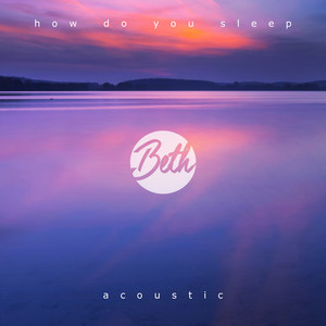 How Do You Sleep? (Acoustic)