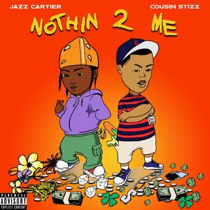 Nothin 2 Me
