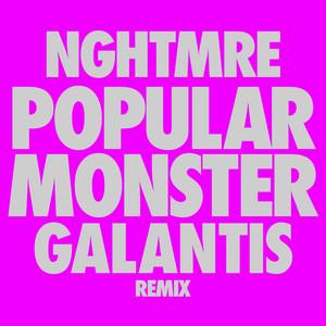 Popular Monster (NGHTMRE & Galantis Remix)