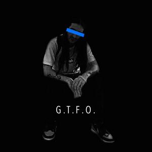 G.T.F.O.