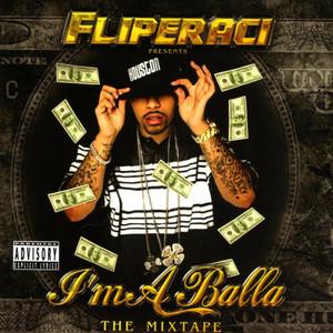 Fliperaci Presents I'm A Balla