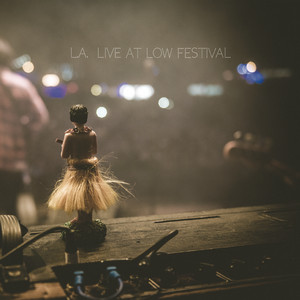 L.A. (Live at Low Festival)