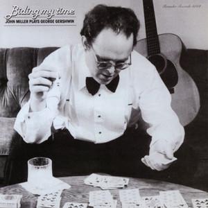 Biding My Time: John Miller Plays George Gershwin album