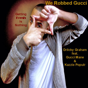 We Robbed Gucci (Gettin Fresh Is Nothing) cover art