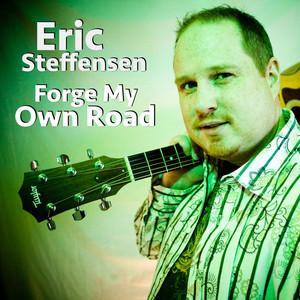 Forge My Own Road by Eric Steffensen
