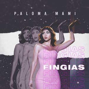 Fingías by Paloma Mami