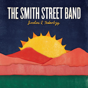 Sunshine and Technology - The Smith Street Band