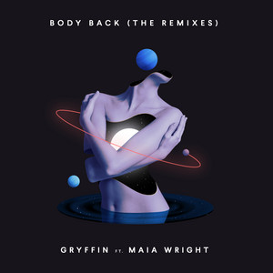 Body Back (feat. Maia Wright) [The Remixes]