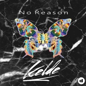 Kelde - No reason