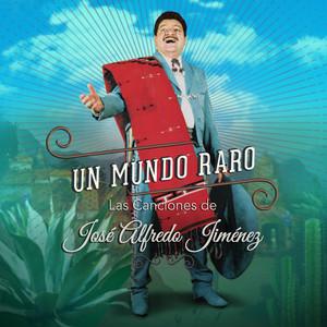 Un Mundo Raro: Las Canciones de José Alfredo Jiménez album