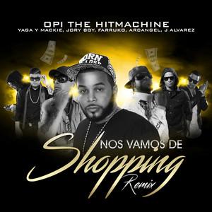 Nos Vamos de Shopping (Remix) (feat. Yaga Y Mackie, Jory Boy, Farruko, Arcangel & J Alvarez)