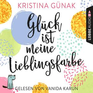 Glück ist meine Lieblingsfarbe (Ungekürzt) Audiobook