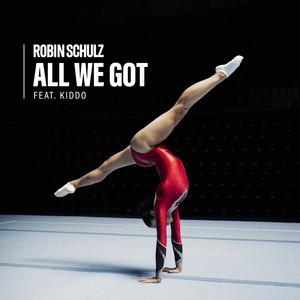 Robin Schulz, KIDDO - All We Got (feat. KIDDO)