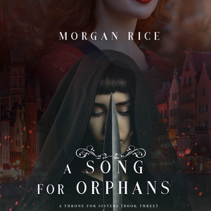 A Song for Orphans (A Throne for Sisters—Book Three) Audiobook free download