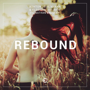 Rebound - Original Mix by Ashton Love, Vhana, Electric Joy Ride, Nathan Brumley