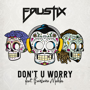 Faustix feat. Barbara Moleko - Don't U worry