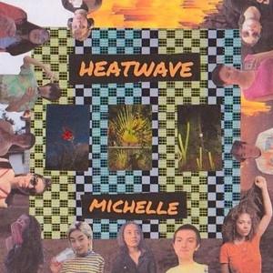 HEATWAVE - MICHELLE