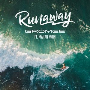 Runaway (Radio Edit) (feat. Mahan Moin)