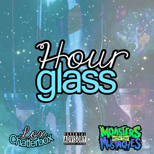 Hourglass (feat. Monsters With Tiny Mustaches)