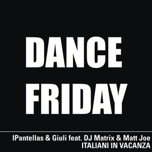Italiani in vacanza (feat. DJ Matrix & Matt Joe) - Matt Joe Remix by iPantellas, Giuli, DJ Matrix, Matt Joe