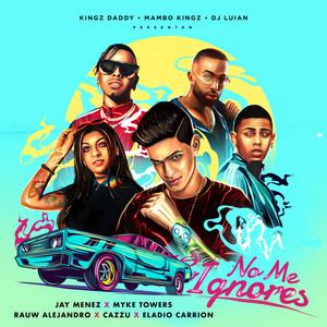 No Me Ignores (with Cazzu & Rauw Alejandro, feat. Myke Towers & Eladio Carrión)