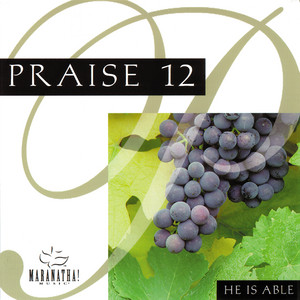 Praise 12 - He Is Able album