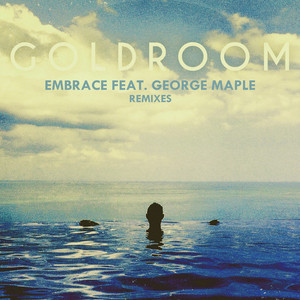 Embrace (feat. George Maple) Remixes - EP